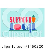 Clipart Graphic Of A Support Local Text Design With A Tomato And Carrot On Blue Royalty Free Vector Illustration by BNP Design Studio