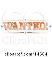 Orange Wanted Sign With Diamonds And Orange Text Clipart Illustration