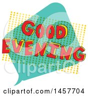 Clipart Of A Comic Styled Pop Art Good Evening Word Bubble Royalty Free Vector Illustration