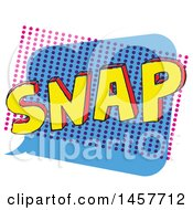 Clipart Of A Comic Styled Pop Art Snap Word Bubble Royalty Free Vector Illustration