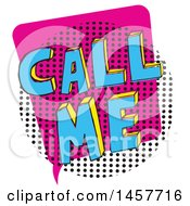 Clipart Of A Comic Styled Pop Art Call Me Speech Bubble Royalty Free Vector Illustration