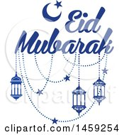 Clipart Of A Blue Eid Mubarak Design With A Moon Lanterns And Text Royalty Free Vector Illustration