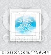 Clipart Of A Live Life Love Life Framed Piece Of Art On A Wallpapered Wall Royalty Free Vector Illustration