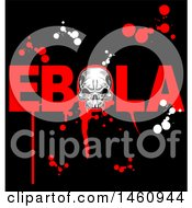 Poster, Art Print Of Red Ebola Design With Splatters And A Skull On Black