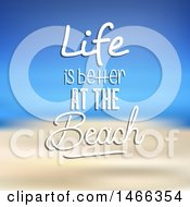 Blurred Background With Life Is Better At The Beach Text
