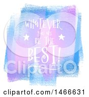 Clipart Of Purple And Blue Watercolor Strokes With Whatever You Are Be The Best Text Royalty Free Vector Illustration by KJ Pargeter