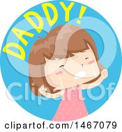 Clipart Of A Crying Girl With Daddy Text In A Circle Royalty Free Vector Illustration