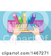 Clipart Of A Pair Of Hands Typing On A Colorful Keyboard With WRITE Emerging From The Keys Royalty Free Vector Illustration