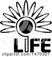 Clipart Of A Black And White Flower With A Sun Center And Life Text Royalty Free Vector Illustration