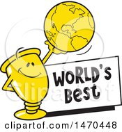 Clipart Of A Trophy Mascot Holding Up A Globe Over A Worlds Best Sign Royalty Free Vector Illustration by Johnny Sajem
