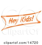 Vintage Orange Hey Kids Sign Clipart Illustration by Andy Nortnik
