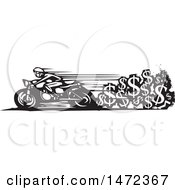 Clipart Of A Biker Speeding On A Motorocycle With A Trail Of Dollar Currency Symbols In Black And White Woodcut Style Royalty Free Vector Illustration by xunantunich