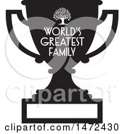 Clipart Of A Tree And Worlds Greatest Family Text And Blank Plate On A Black Silhouetted Trophy Cup Royalty Free Vector Illustration by Johnny Sajem