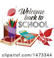 Clipart Of A Calculator Pencils And Books With Welcome Back To School Text Royalty Free Vector Illustration