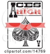 Ace Of Spades Playing Card With Text Reading Aces High Clipart Illustration by Andy Nortnik