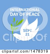 Clipart Of A Dove With An Olive Branch And International Day Of Peace September 21 Text Over Blue Royalty Free Vector Illustration