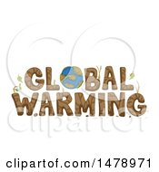 Clipart Of A Soil And Earth Global Warming Text Design Royalty Free Vector Illustration