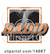 Orange White And Black Radio Sign With A Communications Tower Transmitting Information On Top Of A Globe Clipart Illustration