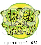 Green And Yellow Trick Or Treat Greeting With Dripping Green Goo Clipart Illustration