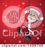 Clipart Of A Merry Christmas Greeting And Santa Claus Climbing A Rope Royalty Free Vector Illustration