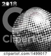 Clipart Of A 3d Silver Disco Ball And 2018 New Year On Black Royalty Free Vector Illustration