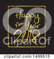 Clipart Of A Happy New Year 2018 Design In Gold Glitter On Black Royalty Free Vector Illustration