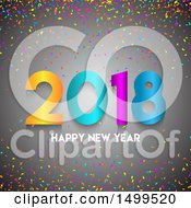 Clipart Of A Happy New Year 2018 Greeting With Colorful Confetti On Gray Royalty Free Vector Illustration