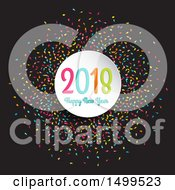 Clipart Of A Happy New Year 2018 Greeting With Colorful Confetti On Black Royalty Free Vector Illustration
