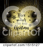 Clipart Of A Have Yourself A Very Merry Christmas Greeting With Black Ornaments And Gold Glitter With Snowflakes Royalty Free Vector Illustration