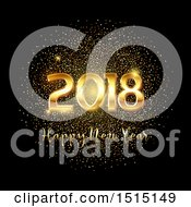 Clipart Of A Happy New Year 2018 Greeting With Gold Glitter On Black Royalty Free Vector Illustration