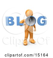 3d Orange Person Holding Up And Speaking Into A Blue And Gray Megaphone And Standing In Place Of The Letter O In The Word Blog Clipart Illustration