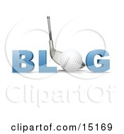 Golf Club Against A White Golf Ball Forming The Letter O In The Word Blog For An Internet Golfing Blog Clipart Illustration by 3poD