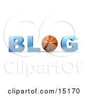 Basketball Forming The Letter O In The Word Blog For An Internet Basketball Blog Clipart Illustration by 3poD