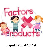 Clipart Of A Group Of Children With A Math Times Symbol Factors And Products Terms Royalty Free Vector Illustration