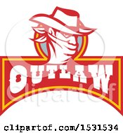 Clipart Of A Cowboy Bandit Wearing A Bandana Over His Face Above An Outlaw Banner Royalty Free Vector Illustration