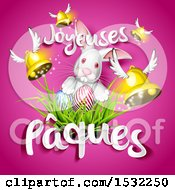 Clipart Of A White Easter Bunny With Eggs In Grass Joyeuses Paques Happy Easter Text In French And Flying Bells On Pink Royalty Free Vector Illustration