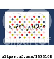 Clipart Of A Happy Birthday Design With Polka Dots Royalty Free Vector Illustration