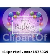 Happy Birthday Greeting With Party Balloons And Glitter