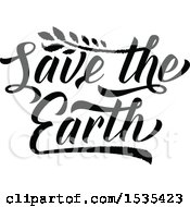 Clipart Of A Black And White Save The Earth Text Design Royalty Free Vector Illustration