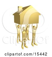 Four Gold People Holding Up A Home Symbolizing Teamwork Strong Foundation Support And Strong Relationships