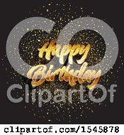 Clipart Of A Golden Happy Birthday Greeting With Gold Confetti On Black Royalty Free Vector Illustration