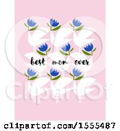 Mothers Day Dove Design With Flowers And Best Mom Ever Text