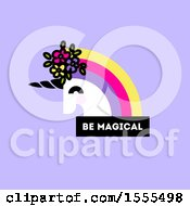 Clipart Of A Rainbow Haired Unicorn Head With Be Magical Text On Purple Royalty Free Vector Illustration