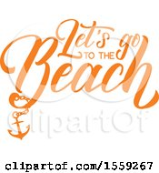 Clipart Of An Orange Lets Go To The Beach Summer Text Design Royalty Free Vector Illustration