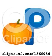 Clipart Of A Letter P And Pumpkin Royalty Free Vector Illustration