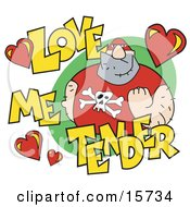 Big Tough Man Clenching His Fist And Surrounded By Text Reading Love Me Tender Clipart Illustration