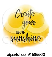 Yellow Watercolor Circle With Create Your Own Sunshine Text On A White Background