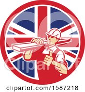 Clipart Of A Retro Male Carpenter Holding A Thumb Up And Carrying Lumber In A Union Jack Flag Circle Royalty Free Vector Illustration