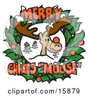 Reindeer With A Red Nose Tied On In The Center Of A Christmas Wreath With Text Reading Merry Chris Moose