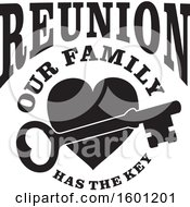 Clipart Of A Black And White Skeleton Key Over A Heart With Reunion Our Family Has The Key Text Royalty Free Vector Illustration
